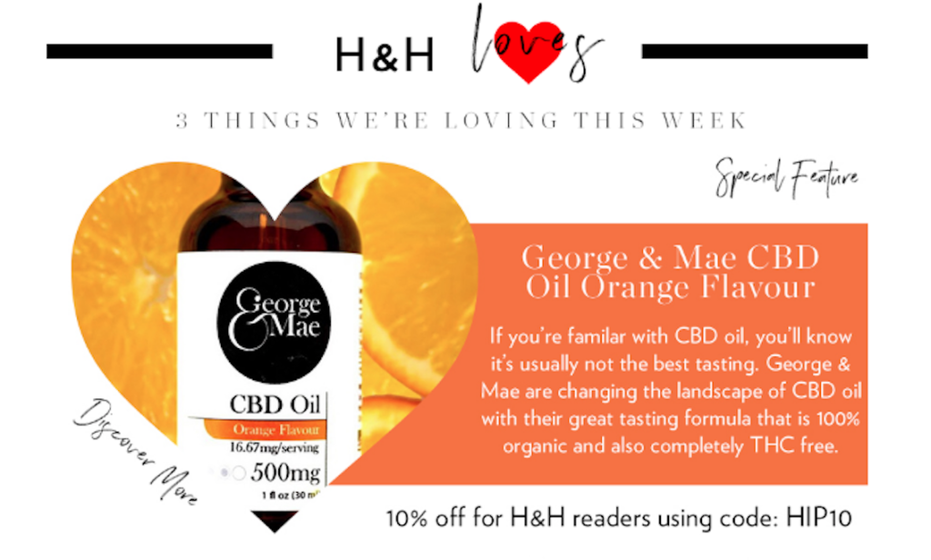 Hip & Healthy loves George & Mae Orange CBD Oil